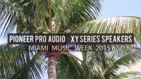 Pioneer Pro Audio XY Series Speakers at Miami Music Week 2015